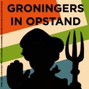 Groningers in Opstand